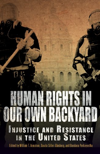 Human Rights in Our Own Backyard: Injustice and Resistance in the United States (Pennsylvania Studies in Human Rights)