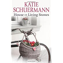 House of Living Stones by Katie Schuermann (2014-10-28)