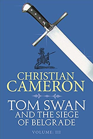 book cover of Tom Swan and the Siege of Belgrade: Part Three