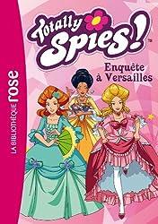 Totally Spies 30 - Enquête à Versailles