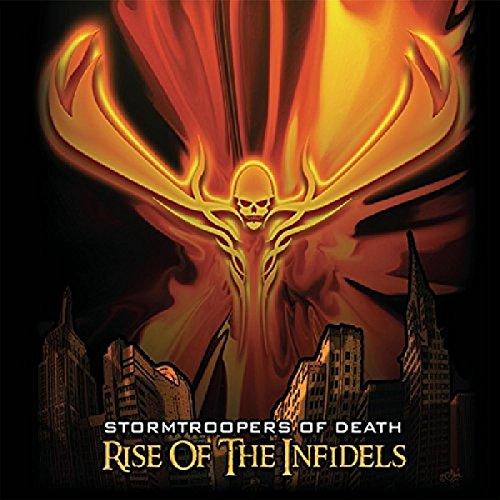 Rise Of The Infidels (Stormtroopers Of Death Speak English Or Die)