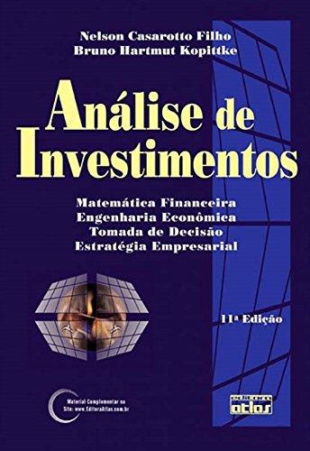 Análise de Investimentos. Matemática Financeira, Engenharia Econômica, Tomada de Decisão, Estratégia Empresarial