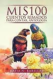 Mis 100 cuentos rimados para contar, antalogia (Spanish Edition)