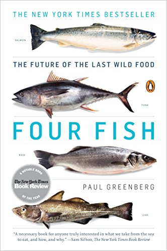 Four Fish: The Future of the Last Wild Food ()