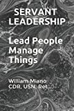 img - for SERVANT LEADERSHIP: Lead People, Manage Things book / textbook / text book