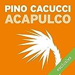 Acapulco | Pino Cacucci