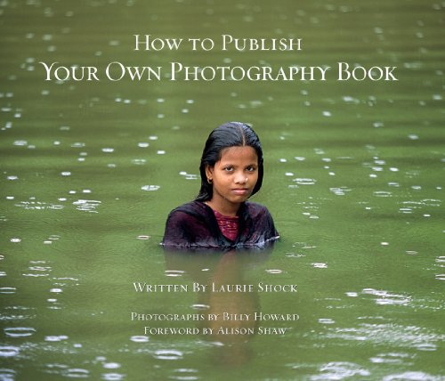 How to Publish Your Own Photography Book ()