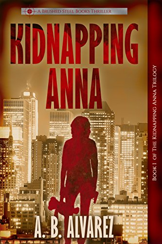 Kidnapping Anna (The Kidnapping Anna Trilogy Book 1)