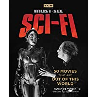 Turner Classic Movies: Must-See Sci-fi: 50 Movies That Are Out of This World