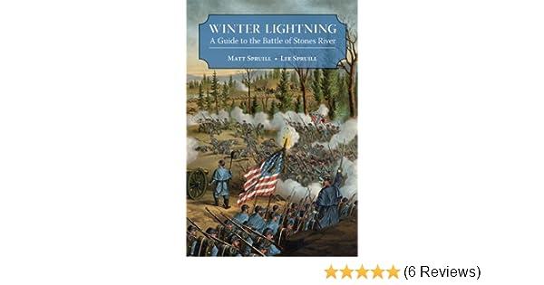Winter Lightning: A Guide to the Battle of Stones River: Matt