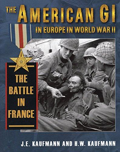 The American GI in Europe in World War II: The Battle in France
