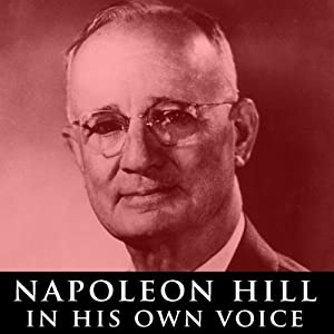 Napoleon Hill in His Own Voice Lecture