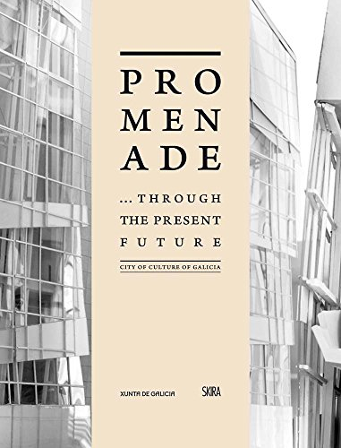 Promenade... Through the Present Future: City of Culture of Galicia