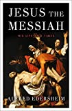 Life and Times of Jesus the Messiah