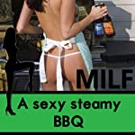 A Sexy Steamy BBQ: The MILF Diaries | Diana Pout