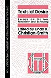 img - for Texts Of Desire: Essays Of Fiction, Femininity And Schooling (Critical Perspectives on Literacy & Education) by Linda K. Christian-Smith (1993-02-17) book / textbook / text book