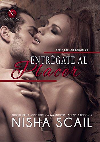 ENTRÉGATE AL PLACER (Agencia Demonía nº 3) (Spanish Edition)