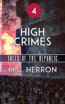 Episode 4: High Crimes (Tales of the Republic) by [Herron, M.G.]