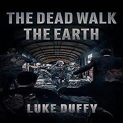 The Dead Walk the Earth, Volume 1