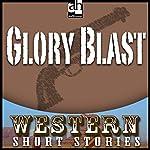 Glory Blast | T. T. Flynn