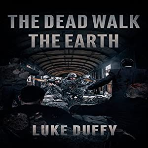 The Dead Walk the Earth, Volume 1 Audiobook