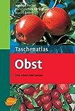 Taschenatlas Obst: 216 Arten und Sorten