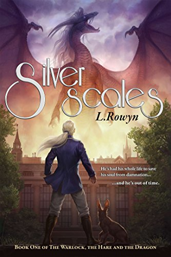 Silver Scales (The Warlock, the Hare, and the Dragon Book - L Hare