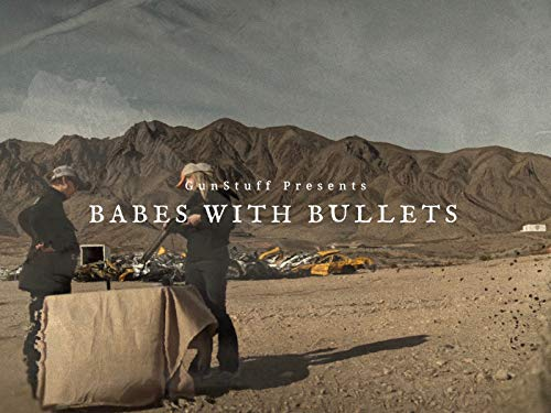 Babes with Bullets: Binos, Barriers & Bangs