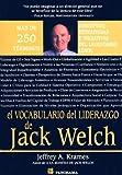 El Vacabulario de Liderazgo de Jack Welch, Jeffrey A. Krames, 9683811922