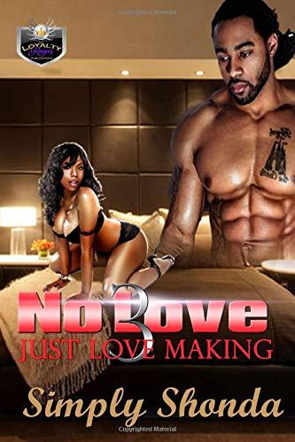 No Love Just Love Making 3