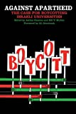 img - for Against Apartheid: The Case for Boycotting Israeli Universities book / textbook / text book
