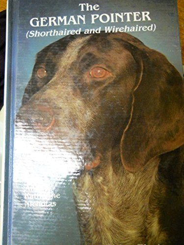The German Pointer: Shorthaired and Wirehaired (New German Wirehaired Pointer)