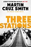 Front cover for the book Three Stations by Martin Cruz Smith
