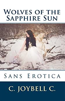 Wolves of the Sapphire Sun: Sans Erotica (English Edition) de [C., C. JoyBell]