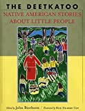 The Deetkatoo: Native American Stories About Little People