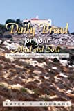Daily Bread for Your Mind and Soul, Fayek S. Hourani, 1479711160
