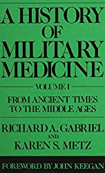 A History of Military Medicine (Contributions in Military Studies)