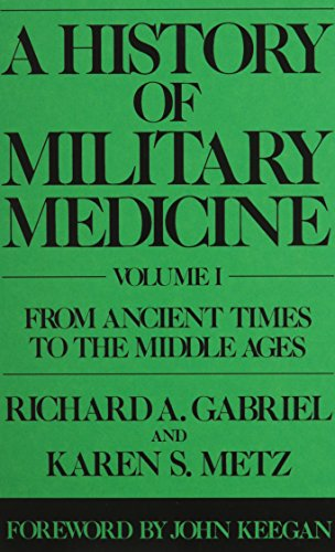 A History of Military Medicine [2 volumes] (Contributions in Military Studies)