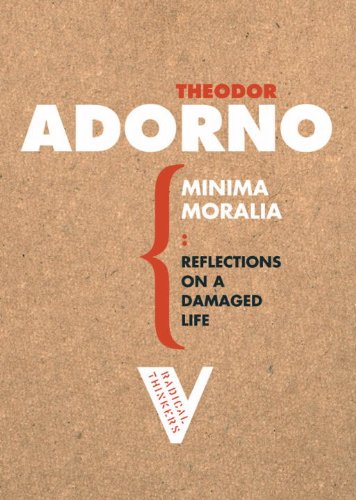 Minima Moralia: Reflections from Damaged Life (Radical Thinkers)