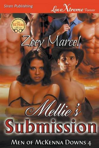 Read Online Mellie's Submission [Men of McKenna Downs 4] (Siren Publishing LoveXtreme Forever) pdf epub
