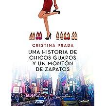 Una historia de chicos guapos y un montón de zapatos (Volumen independiente)