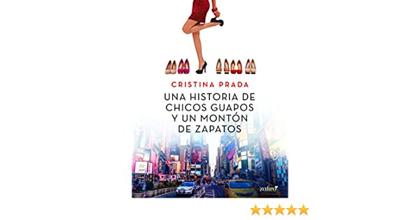 Una historia de chicos guapos y un montón de zapatos (Erótica) (Spanish Edition) - Kindle edition by Cristina Prada. Literature & Fiction Kindle eBooks ...