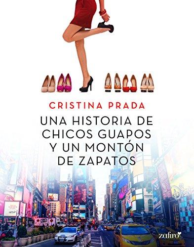 Una historia de chicos guapos y un montón de zapatos (Spanish Edition)