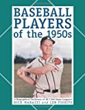 Baseball Players of The 1950s, Rich Marazzi and Len Fiorito, 0786446889