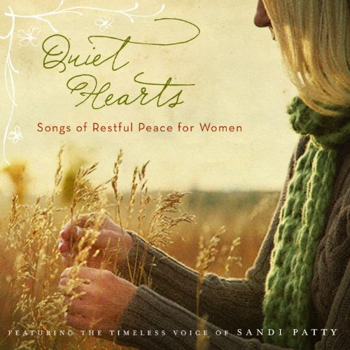 Sandi Patty - Quiet Hearts: Songs of Restful Peace for Women (2008)