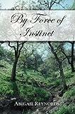 By Force of Instinct: A Pride & Prejudice Variation