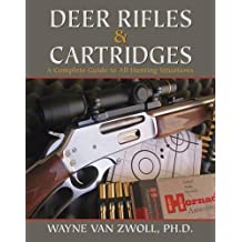 Deer Rifles and Cartridges: A Complete Guide to All Hunting Situations