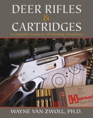 Read Online Deer Rifles and Cartridges: A Complete Guide to All Hunting Situations pdf