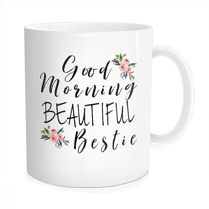 Hasdon Hill Best Friend Gifts Funny Good Morning Bestie Coffee Mug Best Friend Mug Birthday Gifts For Best Friends Favorite Beautiful Friendship