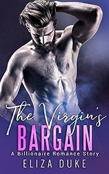 The Virgin's Bargain: A Billionaire Romance Story by [Duke, Eliza]